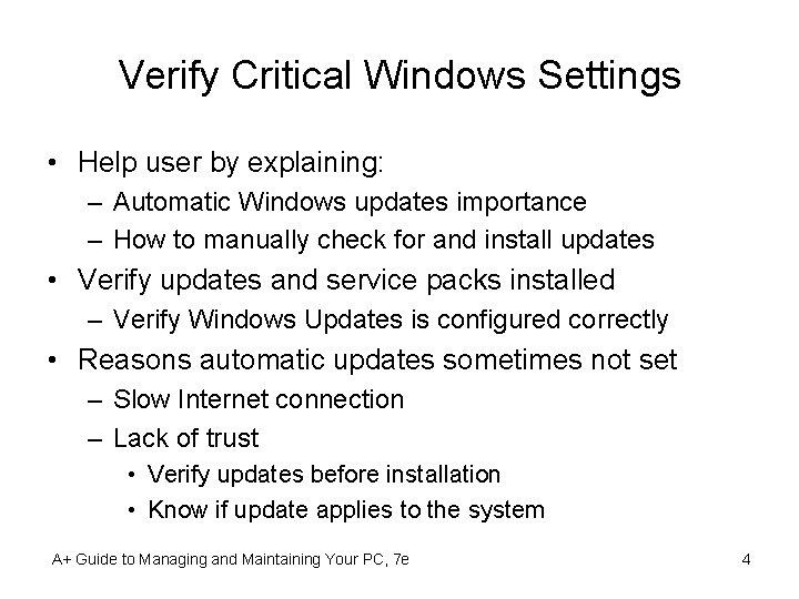 Verify Critical Windows Settings • Help user by explaining: – Automatic Windows updates importance