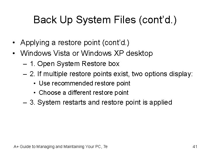 Back Up System Files (cont'd. ) • Applying a restore point (cont'd. ) •
