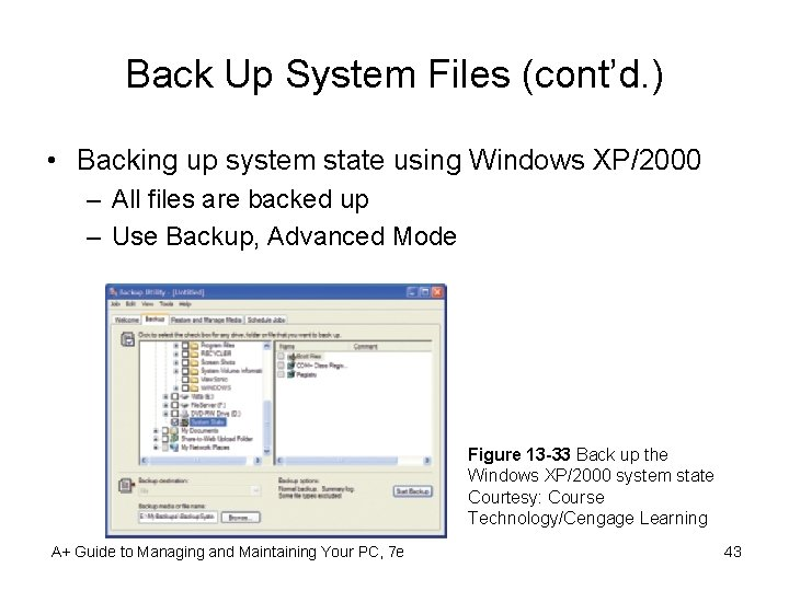 Back Up System Files (cont'd. ) • Backing up system state using Windows XP/2000