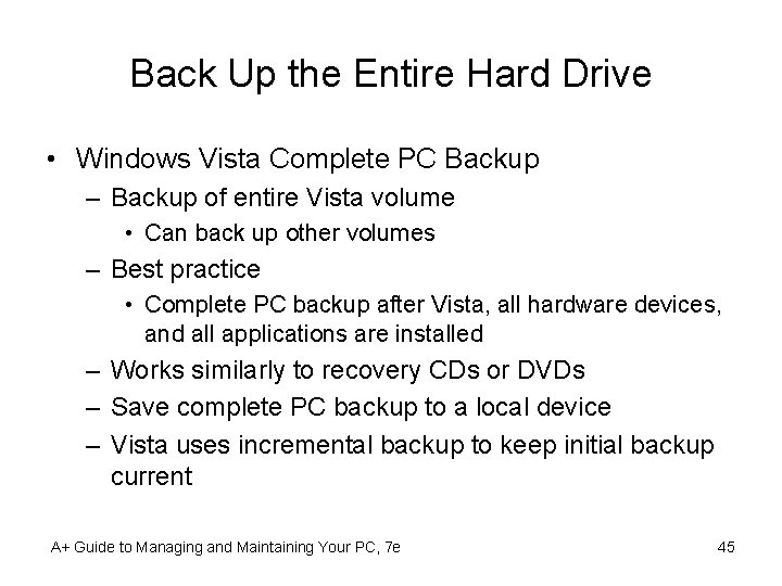 Back Up the Entire Hard Drive • Windows Vista Complete PC Backup – Backup