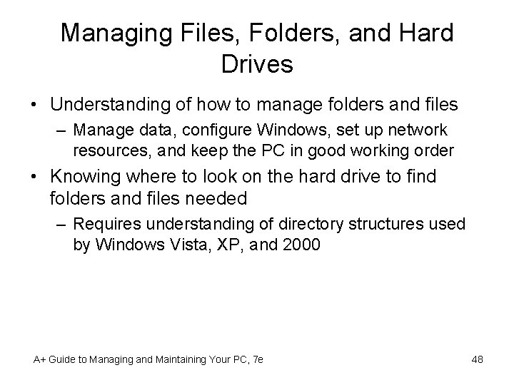 Managing Files, Folders, and Hard Drives • Understanding of how to manage folders and