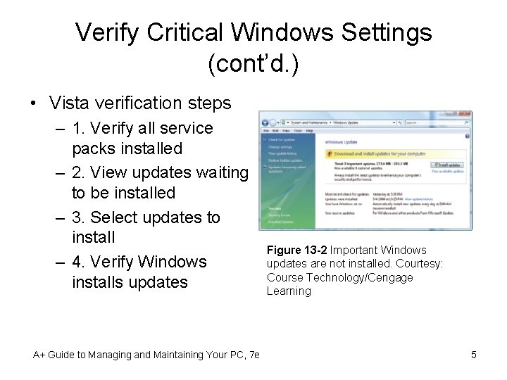 Verify Critical Windows Settings (cont'd. ) • Vista verification steps – 1. Verify all