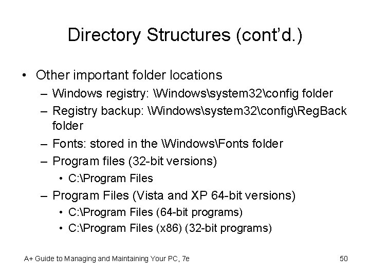 Directory Structures (cont'd. ) • Other important folder locations – Windows registry: Windowssystem 32config