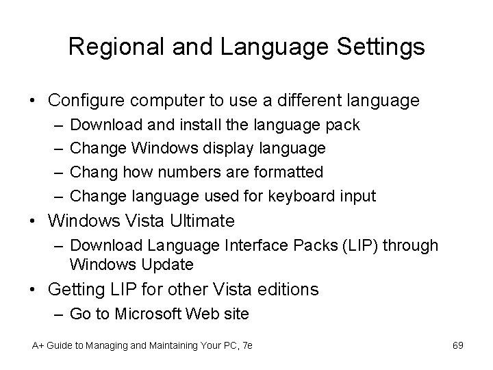 Regional and Language Settings • Configure computer to use a different language – –