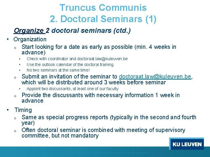Truncus Communis 2. Doctoral Seminars (1) Organize 2 doctoral seminars (ctd. ) • Organization