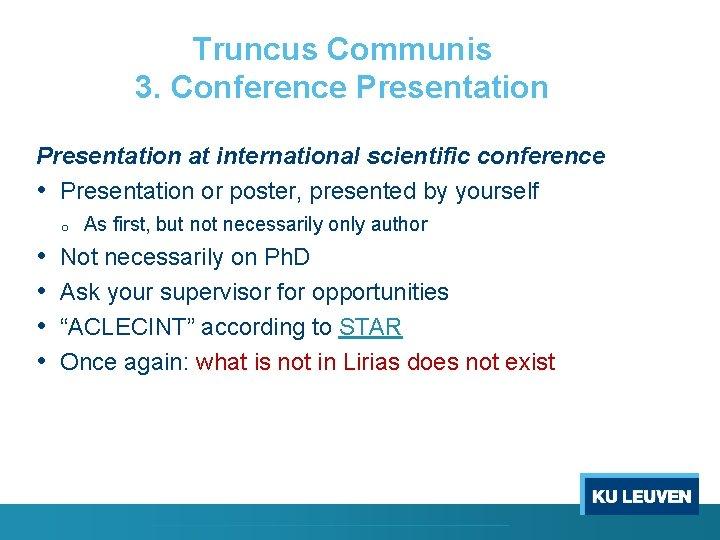 Truncus Communis 3. Conference Presentation at international scientific conference • Presentation or poster, presented