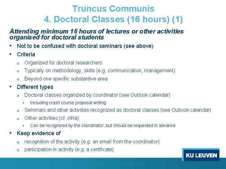 Truncus Communis 4. Doctoral Classes (16 hours) (1) Attending minimum 16 hours of lectures