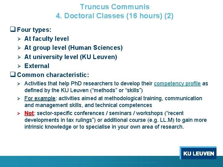 Truncus Communis 4. Doctoral Classes (16 hours) (2) q Four types: At faculty level