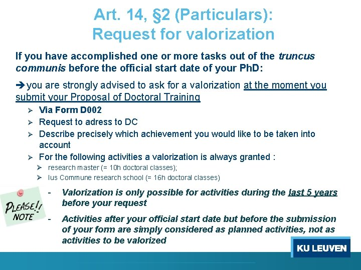 Art. 14, § 2 (Particulars): Request for valorization If you have accomplished one or