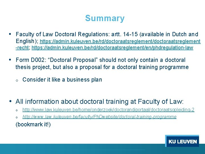 Summary • Faculty of Law Doctoral Regulations: artt. 14 -15 (available in Dutch and