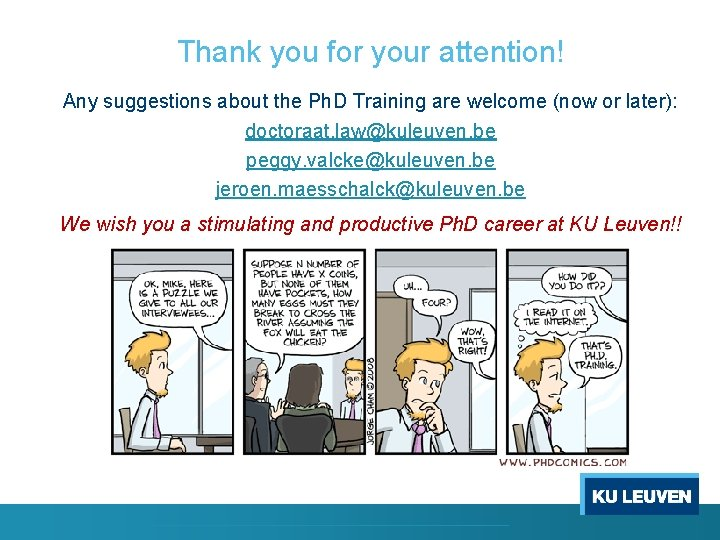 Thank you for your attention! Any suggestions about the Ph. D Training are welcome
