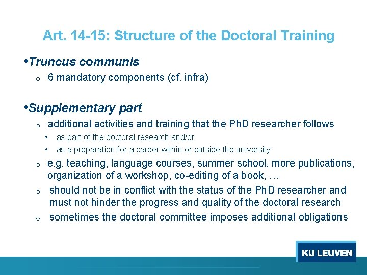 Art. 14 -15: Structure of the Doctoral Training • Truncus communis 6 mandatory components