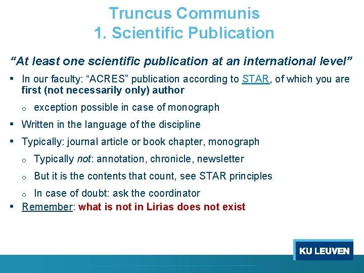 """Truncus Communis 1. Scientific Publication """"At least one scientific publication at an international level"""""""