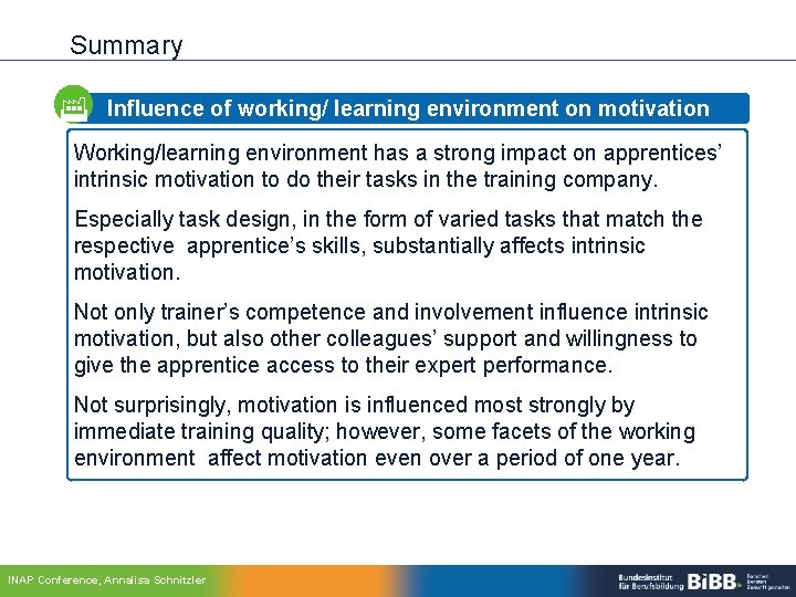 Summary Influence of working/ learning environment on motivation Working/learning environment has a strong impact