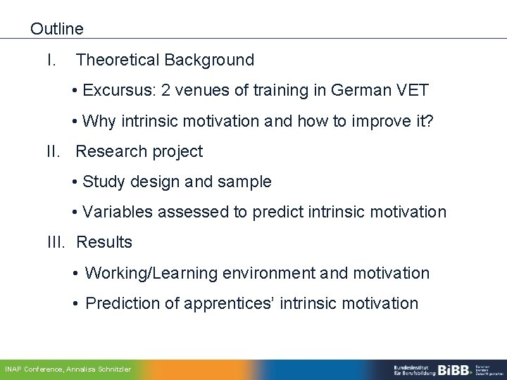 Outline I. Theoretical Background • Excursus: 2 venues of training in German VET •