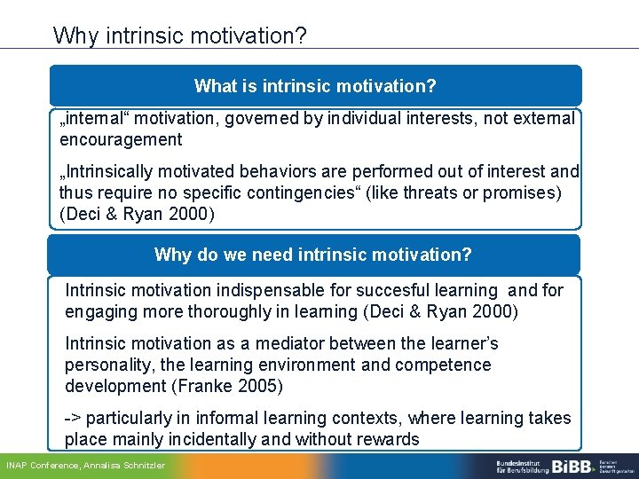 "Why intrinsic motivation? What is intrinsic motivation? ""internal"" motivation, governed by individual interests, not"