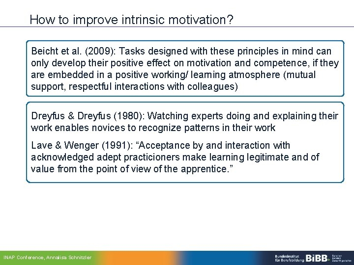How to improve intrinsic motivation? Beicht et al. (2009): Tasks designed with these principles