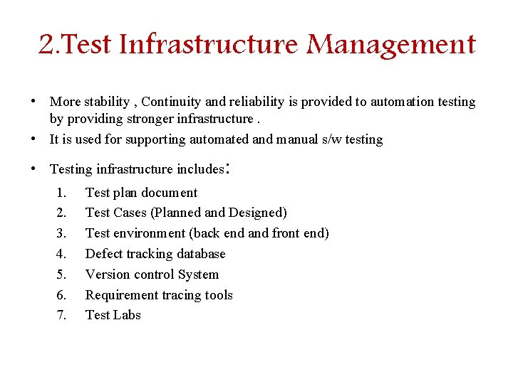 2. Test Infrastructure Management • More stability , Continuity and reliability is provided to