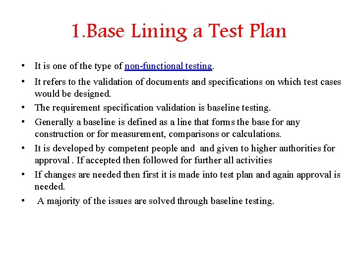 1. Base Lining a Test Plan • It is one of the type of