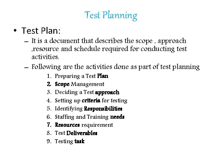 Test Planning • Test Plan: – It is a document that describes the scope