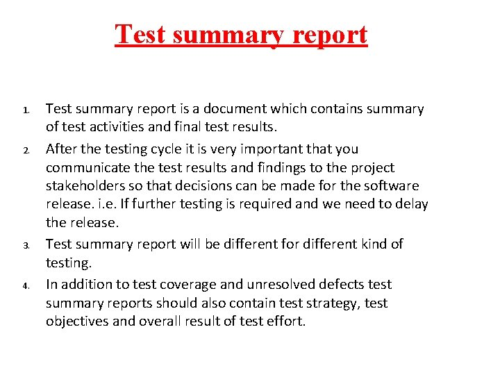 Test summary report 1. 2. 3. 4. Test summary report is a document which