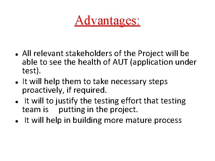 Advantages: All relevant stakeholders of the Project will be able to see the health