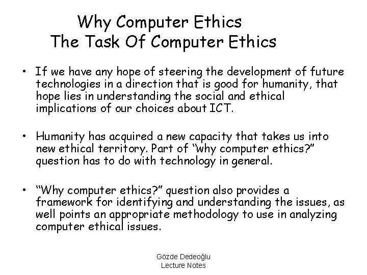 Why Computer Ethics The Task Of Computer Ethics • If we have any hope