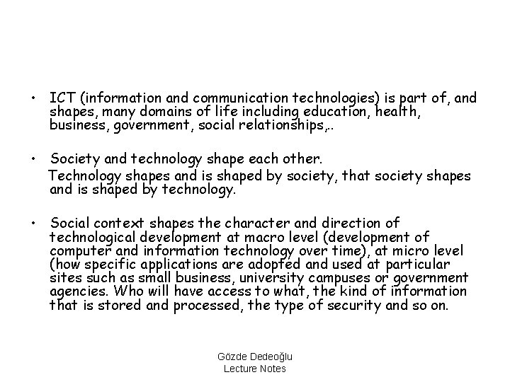 • ICT (information and communication technologies) is part of, and shapes, many domains