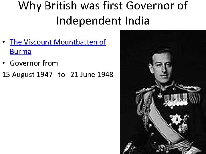 Why British was first Governor of Independent India • The Viscount Mountbatten of Burma