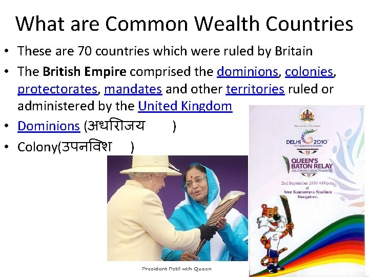 What are Common Wealth Countries • These are 70 countries which were ruled by