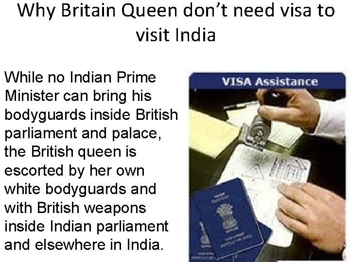 Why Britain Queen don't need visa to visit India While no Indian Prime Minister