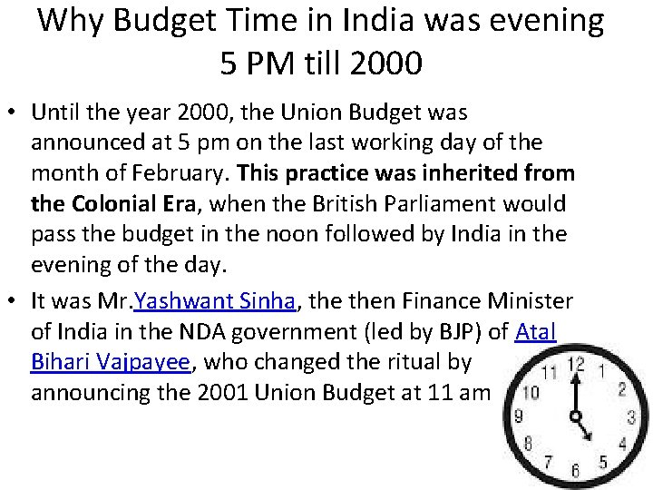 Why Budget Time in India was evening 5 PM till 2000 • Until the