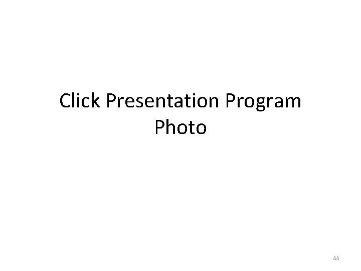 Click Presentation Program Photo 44