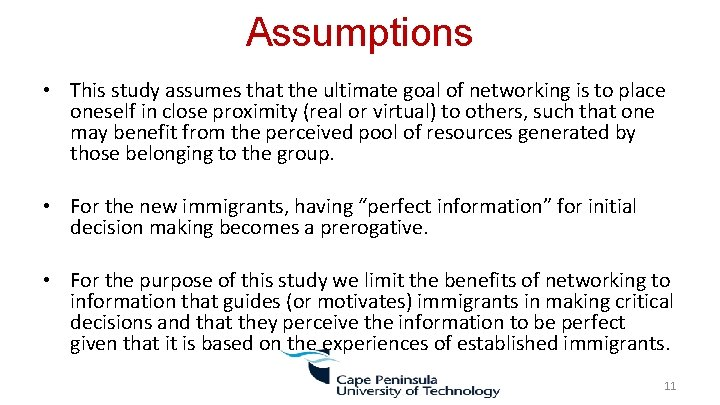 Assumptions • This study assumes that the ultimate goal of networking is to place