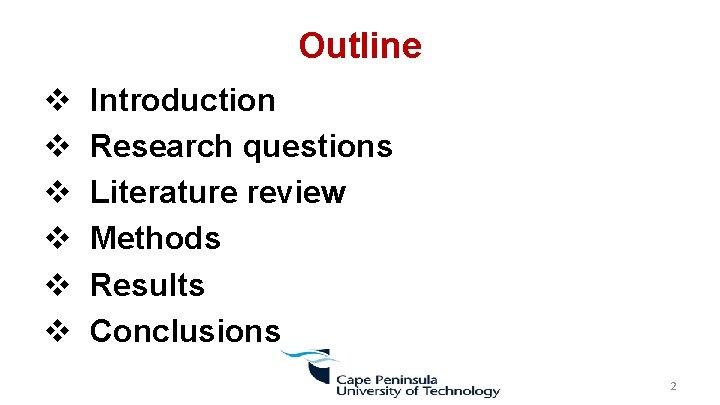 Outline v Introduction v Research questions v Literature review v Methods v Results v