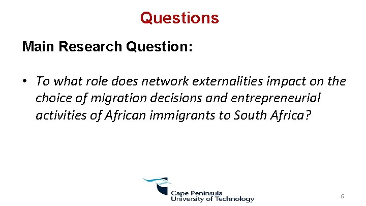 Questions Main Research Question: • To what role does network externalities impact on the