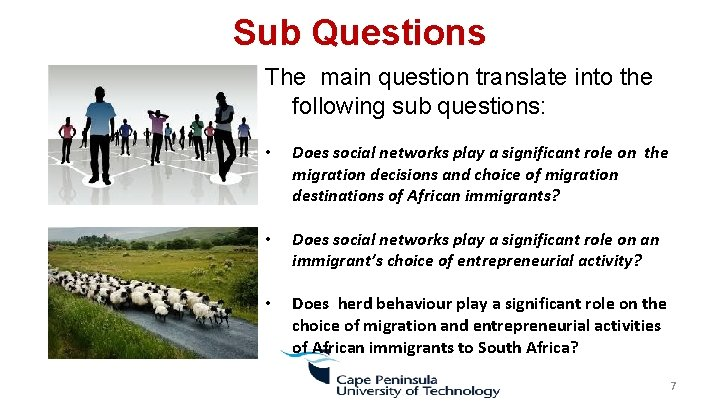 Sub Questions The main question translate into the following sub questions: • Does social