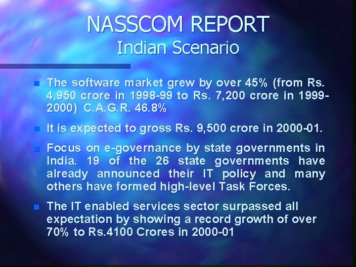 NASSCOM REPORT Indian Scenario n The software market grew by over 45% (from Rs.