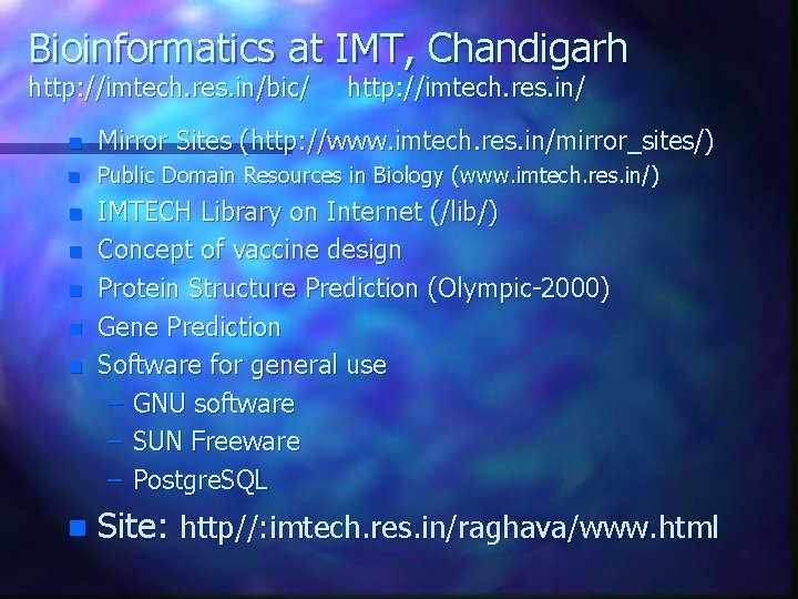 Bioinformatics at IMT, Chandigarh http: //imtech. res. in/bic/ http: //imtech. res. in/ n Mirror