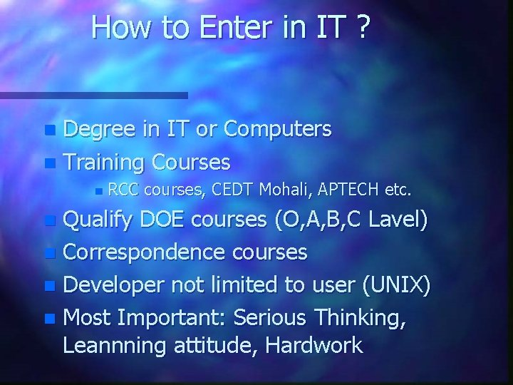 How to Enter in IT ? Degree in IT or Computers n Training Courses