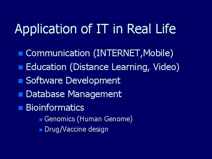 Application of IT in Real Life Communication (INTERNET, Mobile) n Education (Distance Learning, Video)