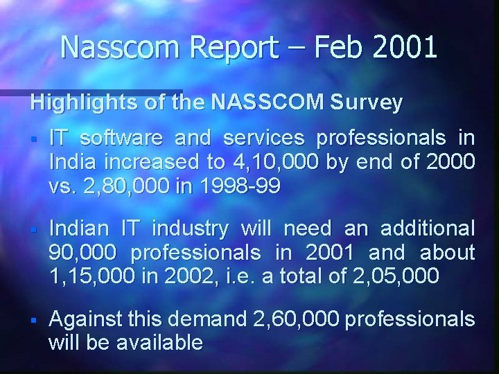 Nasscom Report – Feb 2001 Highlights of the NASSCOM Survey § IT software and
