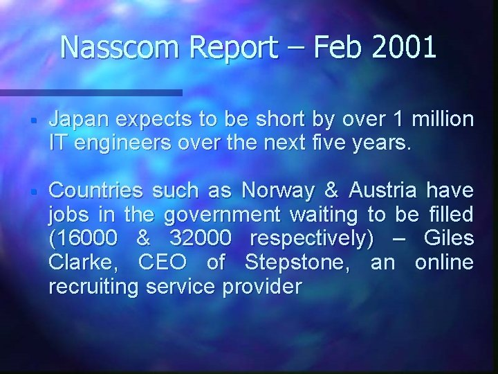 Nasscom Report – Feb 2001 § Japan expects to be short by over 1