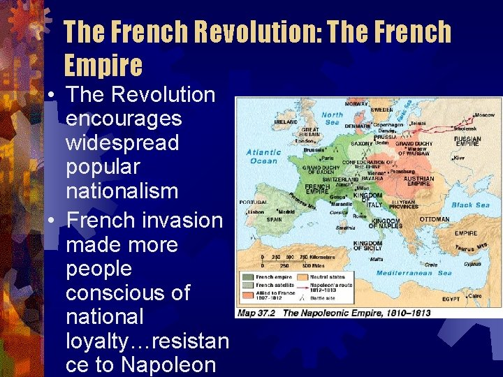 The French Revolution: The French Empire • The Revolution encourages widespread popular nationalism •