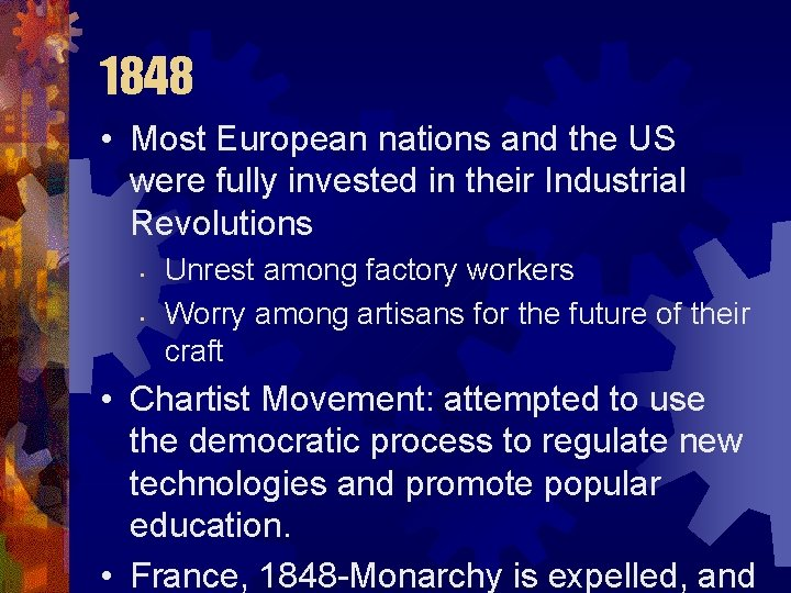 1848 • Most European nations and the US were fully invested in their Industrial