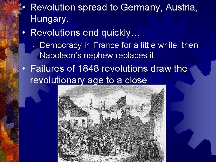 • Revolution spread to Germany, Austria, Hungary. • Revolutions end quickly… • Democracy