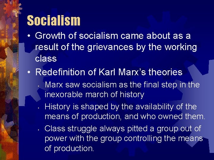 Socialism • Growth of socialism came about as a result of the grievances by