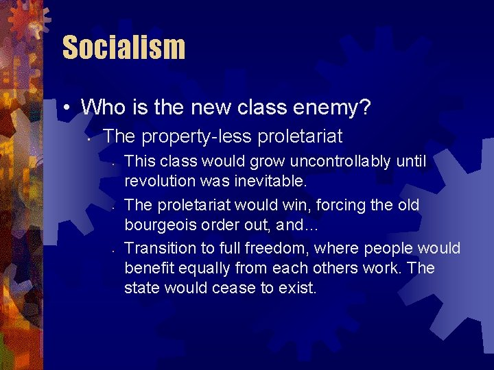 Socialism • Who is the new class enemy? • The property-less proletariat • •