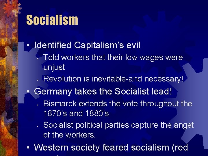 Socialism • Identified Capitalism's evil • • Told workers that their low wages were