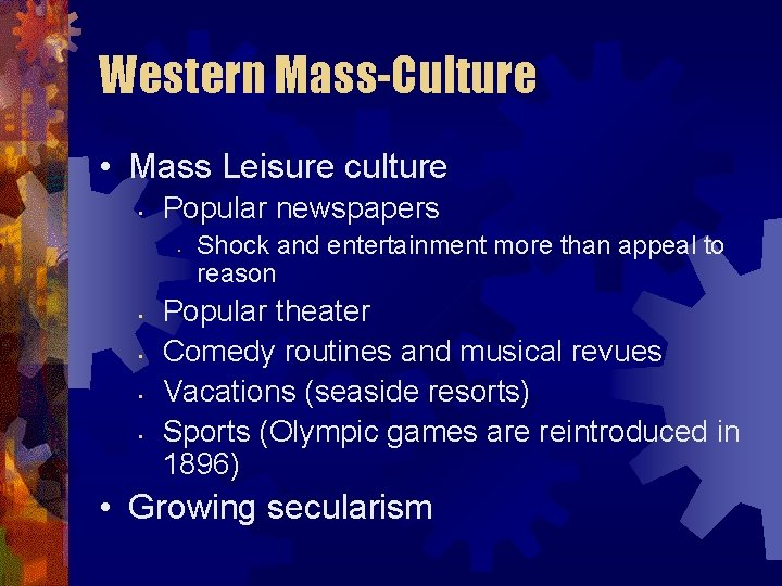 Western Mass-Culture • Mass Leisure culture • Popular newspapers • • • Shock and